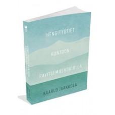 Hengitystiet Kuntoon Ravitsemushoidolla kirja Kaarlo Jaakkola