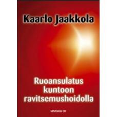 Ruoansulatus kuntoon ravitsemushoidolla Kaarlo Jaakkola